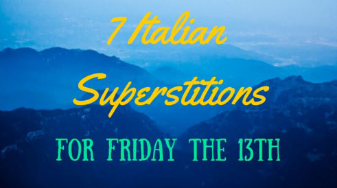 7 Italian Superstitions for Friday the 13th | Sons of Italy Blog